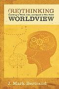 Rethinking Worldview Learning to Think Live and Speak in This World