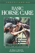 Understanding Basic Horse Care Your Guide to Horse Health Care and Management