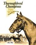 Thoroughbred Champions Top 100 Racehorses of the 20th Century