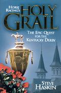 Horse Racing's Holy Grail The Epic Quest for the Kentucky Derby