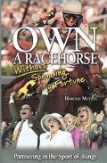 Own a Racehorse Without Spending a Fortune Partnering in the Sport of Kings