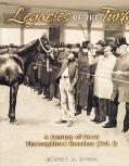 Legacies of the Turf A Century of Great Thoroughbred Breeders