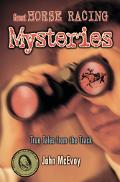 Great Horse Racing Mysteries True Tales from the Track