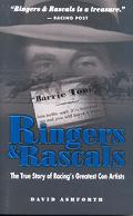 Ringers & Rascals The True Story of Racing's Greatest Con Artists