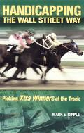 Handicapping the Wall Street Way Picking Xtra Winners at the Track