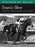 Seattle Slew Racing's Only Undefeated Triple Crown Winner