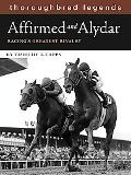 Affirmed and Alydar Racing's Greatest Rivalry