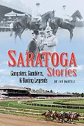 Saratoga Stories Gangsters, Gamblers, and Racing Legends