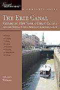 Erie Canal: A Complete Guide: Exploring New York's Great Canals
