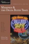 Great Destinations: Memphis and the Delta Blues Trail: A Complete Guide