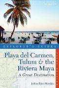 Explorer's Guide Playa del Carmen, Tulum and the Riviera Maya : A Great Destination
