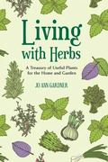 Living with Herbs : A Treasury of Useful Plants for the Home and Garden