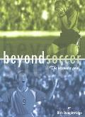 Beyond Soccer: The Ultimate Goal