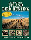 Complete Book of Upland Bird Hunting Essentials for Success in Field, Farm & Forest