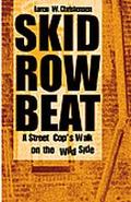 Skid Row Beat A Street Cop's Walk on the Wild Side