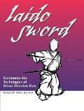 Iaido Sword Kamimoto-Ha Techniques of Muso Shinden Ryu