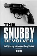 Snubby Revolver The Ecq, Backup, and Concealed Carry Standard