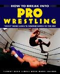 How to Break into Pro Wrestling Judo Gene Lebell's Insider Guide to the Biz
