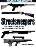 Streetsweepers The Complete Book of Combat Shotguns