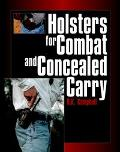 Holsters for Combat and Concealed Carry