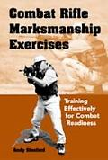 Combat Rifle Marksmanship Exercises: Training Effectively for Combat Readiness