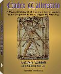 Codex Wallerstein: A Medieval Fighting Book from the Fifteenth Century on the Longsword, Fal...