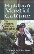 Highland Martial Culture: The Fightin Heritage of Scotland