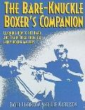 Bare-Knuckle Boxer's Companion: Learning How to Hit Hard and Train Tough from the Early Boxi...