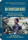 Micronesian Blues: The Adventures of an American Cop in Paradise
