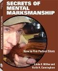 Secrets of Mental Marksmanship : How to Fire Perfect Shots