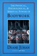 Touched by the Goddess The Physical, Psychological, and Spiritual Powers of Bodywork