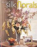 Fabulous Silk Florals for the Home