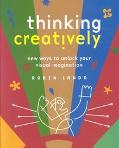 Thinking Creatively New Ways to Unlock Your Visual Imagination