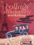 Collage Discovery Workshop Make Your Own Collage Creations Using Vintage Photos, Found Objec...