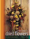 Fresh Ideas In Dried Flowers