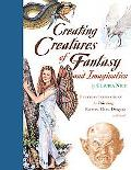 Creating Creatures of Fantasy and Imagination Everyday Inspirations for Painting Faeries, El...