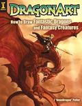 Dragonart How to Draw Fantastic Dragons and Fantasy Creatures