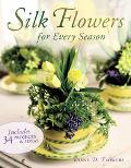 Silk Flowers For Every Season