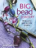 Big Bead Jewelry 35 Beautiful Easy-to-make Projects