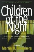 Children of the Night Stories of Ghosts, Vampires, Werewolves, and