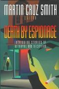 Death by Espionage Intriguing Stories of Deception and Betrayal