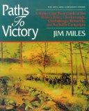 Paths to Victory: A History and Tour Guide of the Stones River, Chickamauga, Chattanooga, Kn...