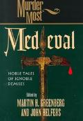 Murder Most Medieval Noble Tales of Ignoble Demises