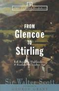 From Glencoe to Stirling Rob Roy, the Highlanders & Scotlands Chivalric Age