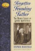 Forgotten Founding Father The Heroic Legacy of George Whitefield