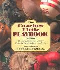 Coaches Little Playbook Thoughts from Great Coaches About the Greatest Game of All-Life
