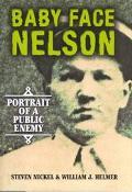 Baby Face Nelson Portrait of a Public Enemy