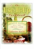 Use It Up Cookbook Creative Recipes for the Frugal Cook