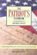 Patriot's Handbook A Citizenship Primer for a New Generation of Americans