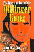 Rise And Fall Of The Dillinger Gang
